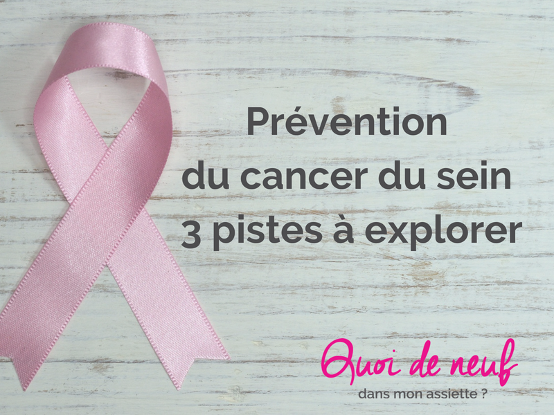 Prévention du cancer du sein : 3 pistes à explorer